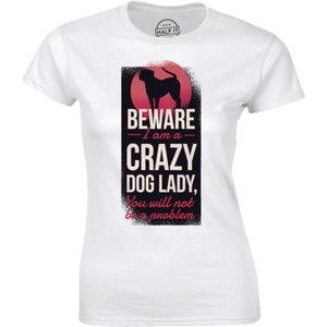Beware I Am A Crazy Dog Lady You Will T-shirt Tee